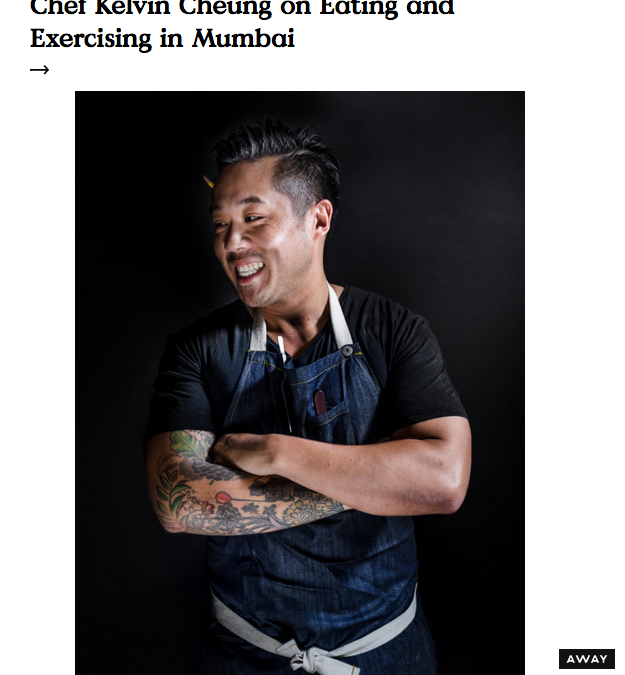Here: Chef Kelvin Cheung on Eating and Exercising in Mumbai