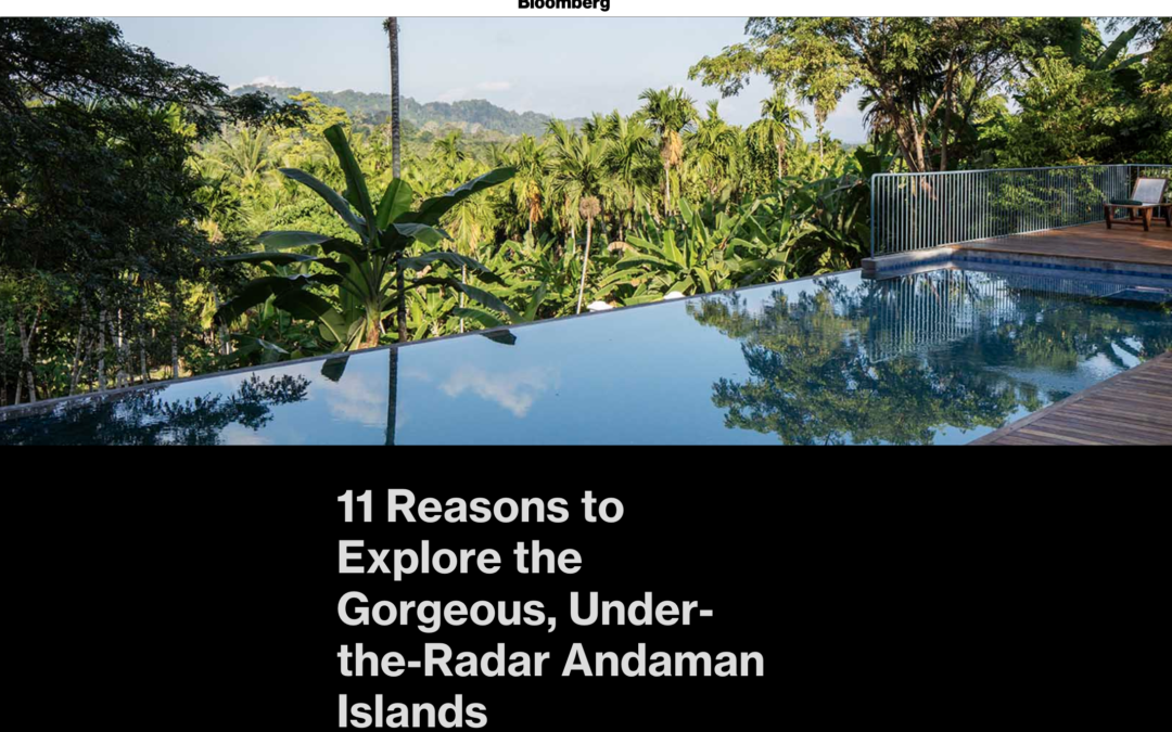 Bloomberg Pursuits: 11 Reasons to Explore the Gorgeous, Under-the-Radar Andaman Islands