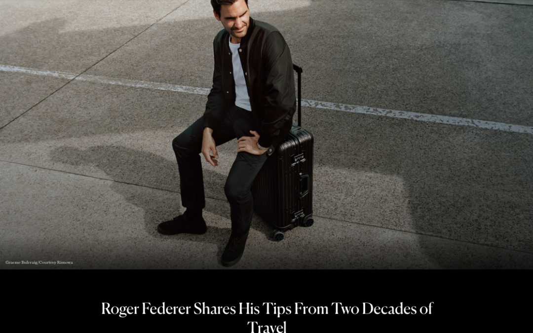 Condé Nast Traveler: Roger Federer Shares His Tips from Two Decades of Travel