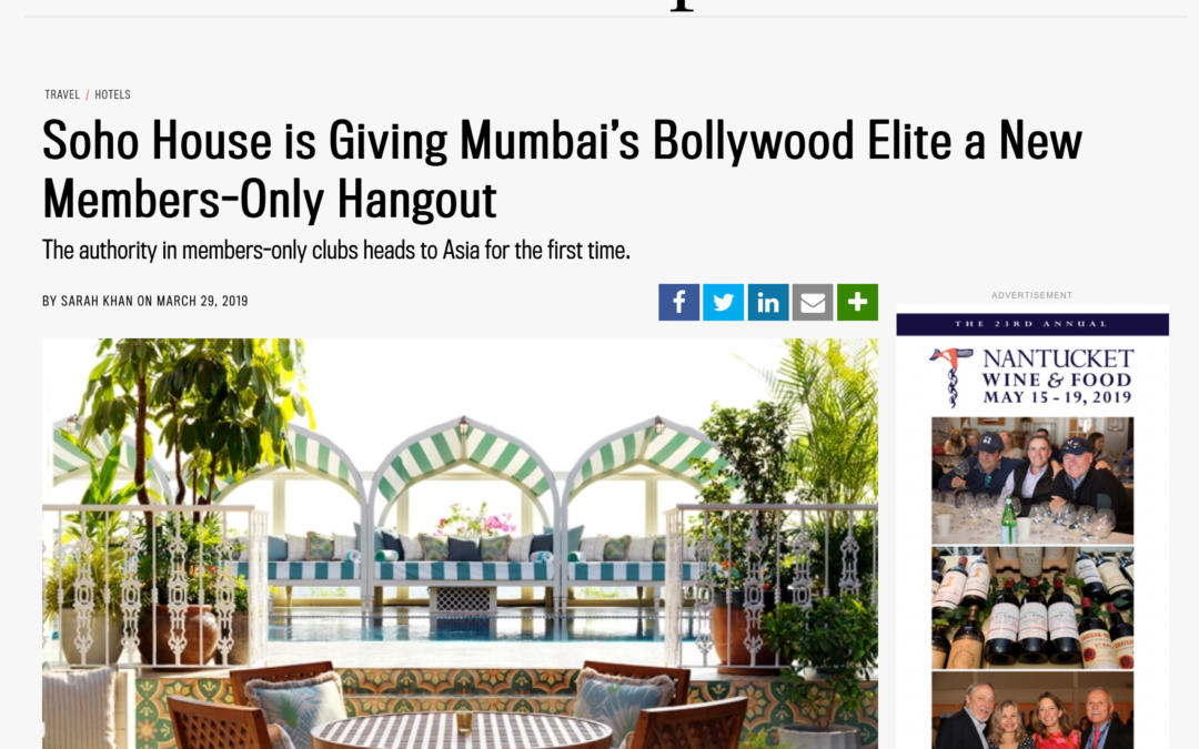 Robb Report: Soho House is Giving Mumbai's Bollywood Elite a New Members-Only Hangout