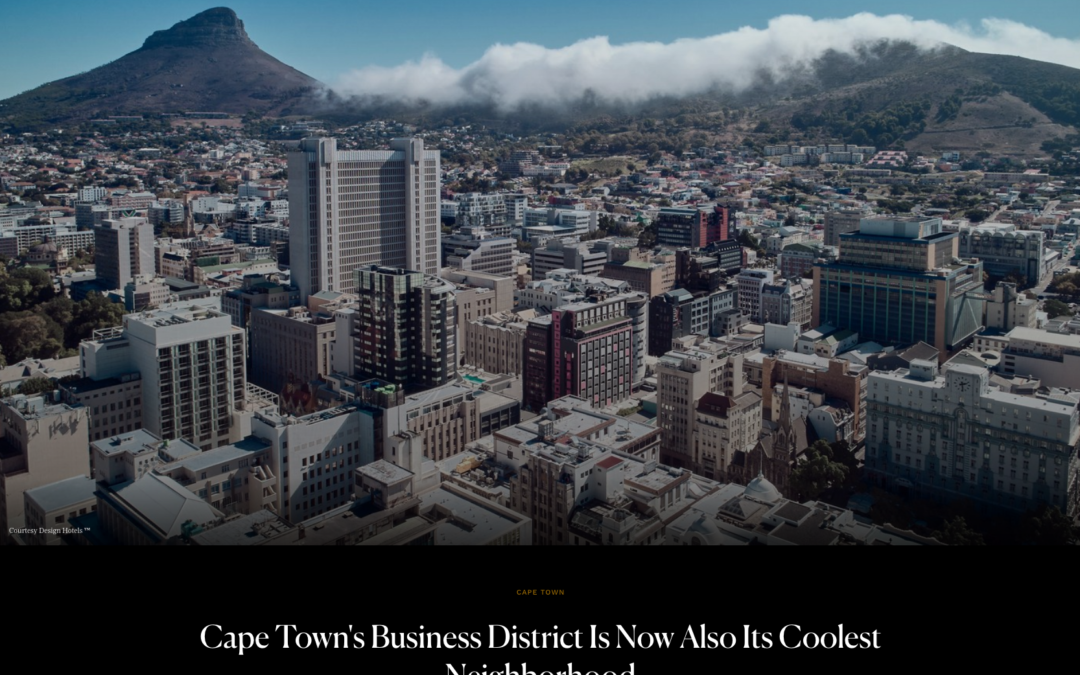 Condé Nast Traveler: Cape Town's Business District Is Now Also Its Coolest Neighborhood