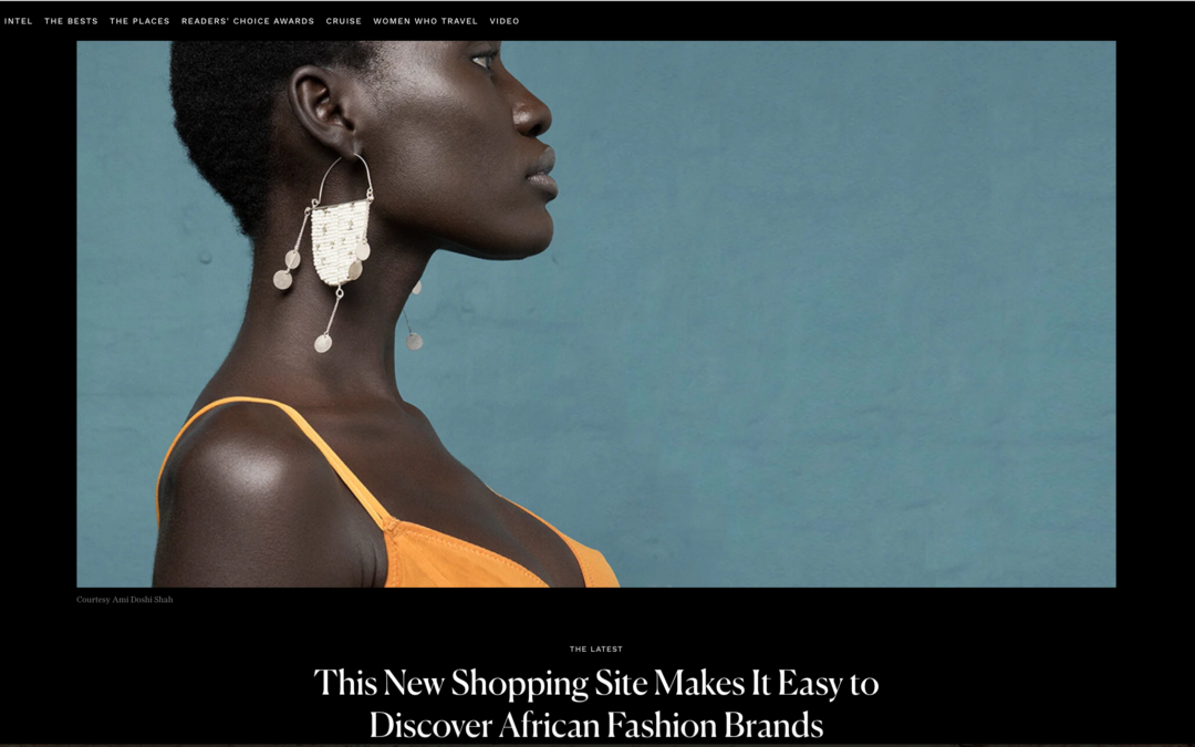 Condé Nast Traveler: This New Shopping Site Makes It Easy to Discover African Fashion Brands