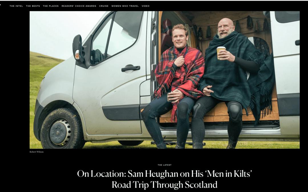 Condé Nast Traveler: Sam Heughan on His 'Men in Kilts' Road Trip Through Scotland