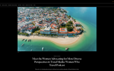 Condé Nast Traveler: Meet the Women Advocating for More Diverse Perspectives in Travel Media